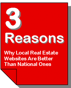 3 Reasons Why Local Real Estate Websites Are Better Than National Ones