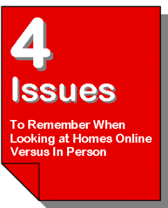 4 Issues To Remember When Looking at Homes Online Versus In Person