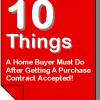 10 Things A Home Buyer Must Do After Getting a Purchase Contract Accepted