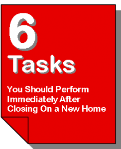 6 Tasks You Should Perform Immediately After Closing On a New Home